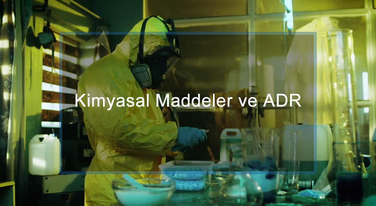 Kimyasal Maddeler ve ADR