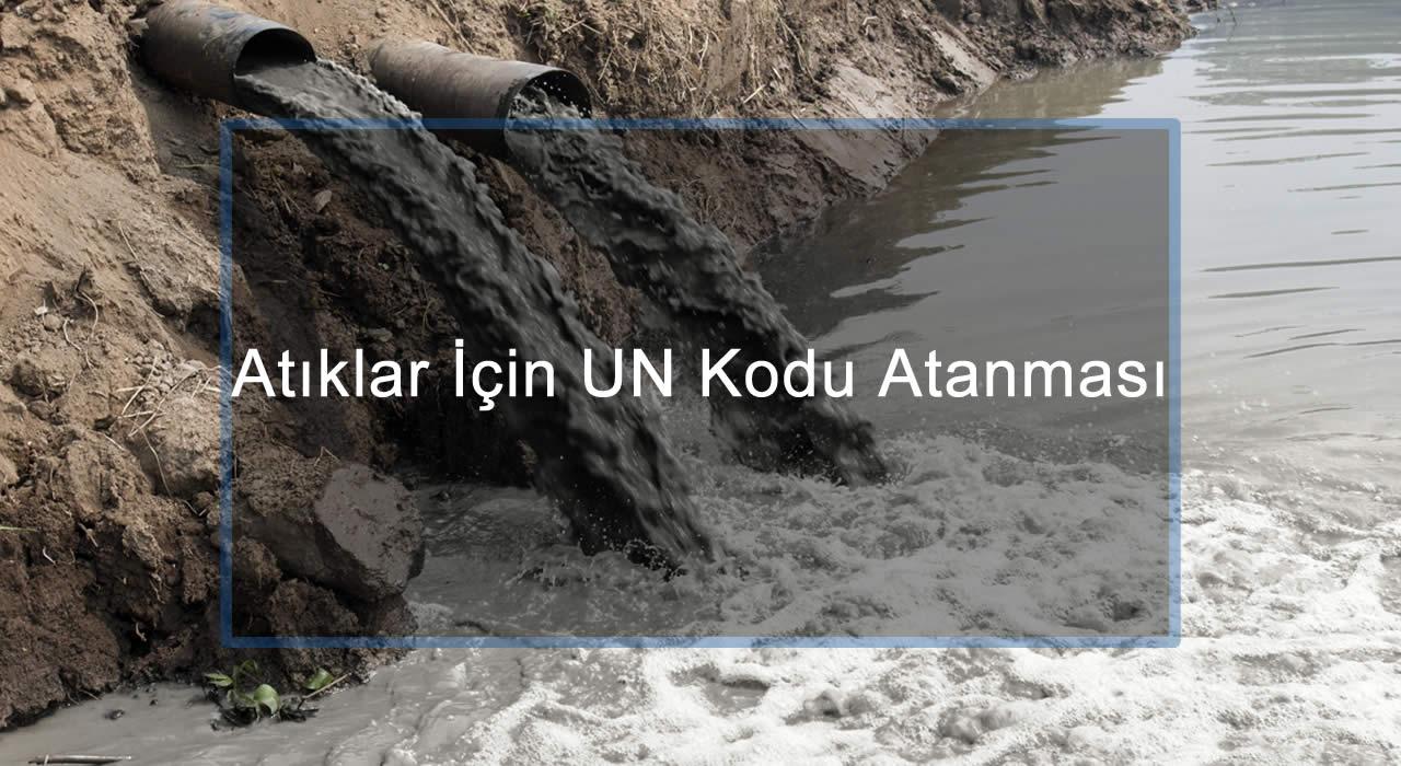 Atıklar İçin UN Kodu Atanması veTehlikeli Madde Güvenlik Danışmanı
