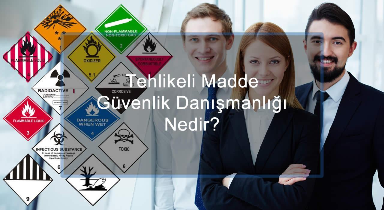 TMGD Nedir, Tehlikeli Madde Güvenlik Danışmanlığı Nedir?