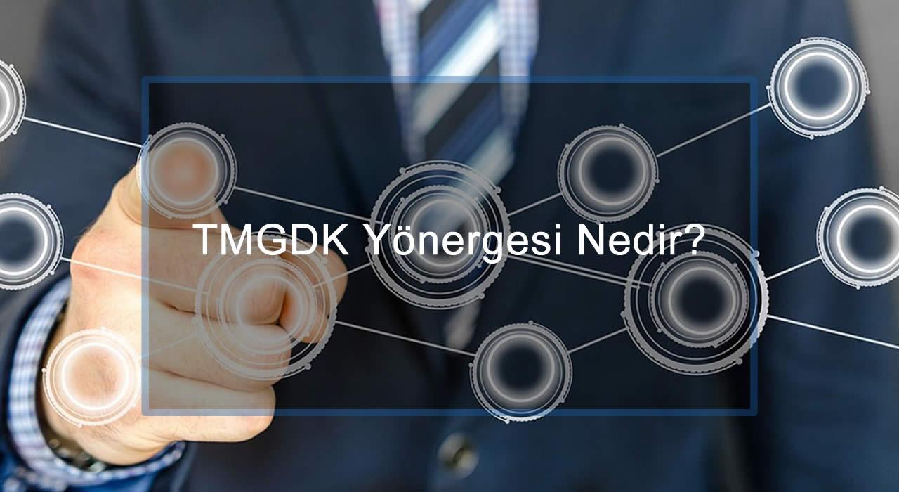 TMGDK Yönergesi Nedir? Hangi Sektörler TMGDK Firmaları ile Çalışır?